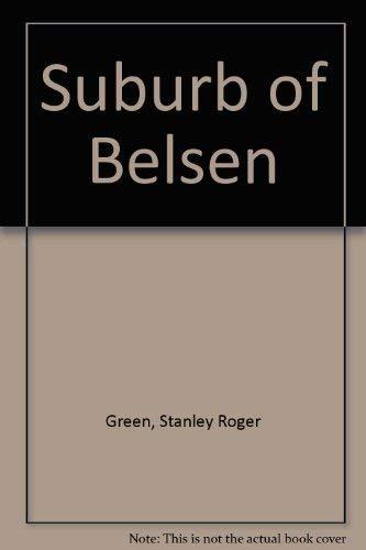 Suburb of Belsen: Green, Stanley Roger
