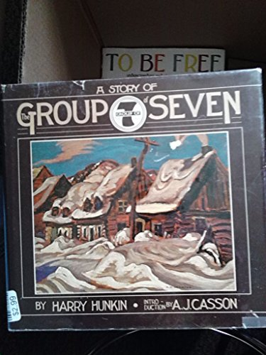 9780904505818: Story of the Group of Seven: Canada's Great Landscape Painters