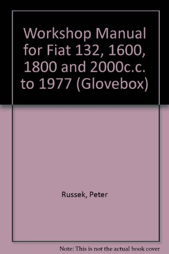 Workshop Manual for Fiat 132, 1600, 1800: Peter Russek