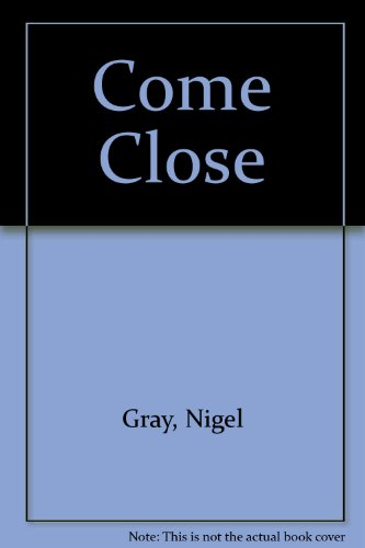 Come Close (0904526399) by Nigel Gray; Ken Sprague