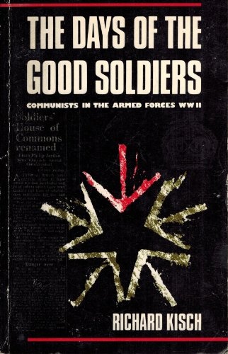 9780904526684: Days of the Good Soldiers: Communists in the Armed Forces, World War II