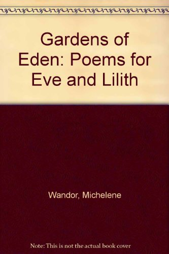 Gardens of Eden: Poems for Eve and Lilith (9780904526929) by Michelene Wandor
