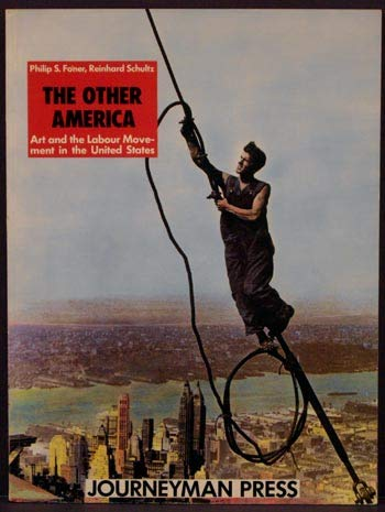 The Other America: Art and the Labour Movement in the United States (9780904526943) by Philip S. Foner