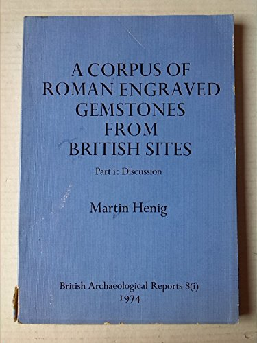 9780904531077: A corpus of Roman engraved gemstones from British sites (British archaeological reports)
