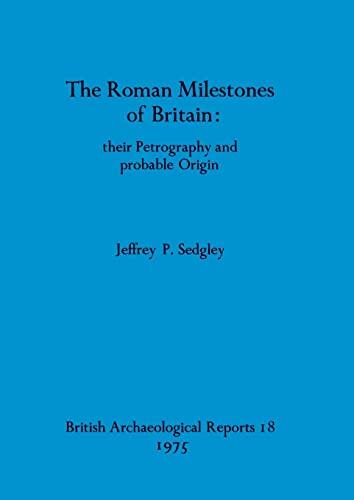 9780904531206: The Roman Milestones of Britain: Their