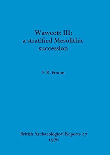9780904531305: Wawcott III: A Stratified Mesolithic Succession