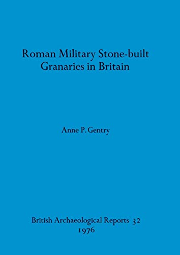 9780904531459: Roman Military Stone-built Granaries in Britain