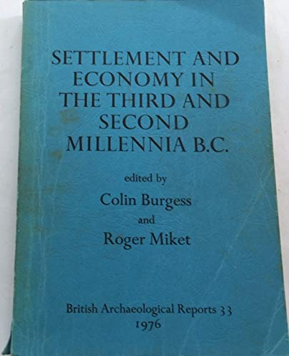 9780904531527: Settlement and economy in the third and second millenia BC: papers delivered at a conference organised by the Department of Adult Education, Universit (British Archaeological Reports British Series)
