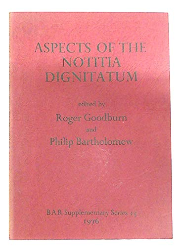 9780904531589: Aspects of the Notitia Dignitatum: Conference Papers (British Archaeological Reports International Series)