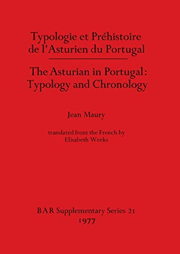 THE ASTURIAN IN PORTUGAL: TYPOLOGY AND CHRONOLOGY ( TYPOLOGIE ET PREHISTOIRE DE L'ASTURIEN DU ...