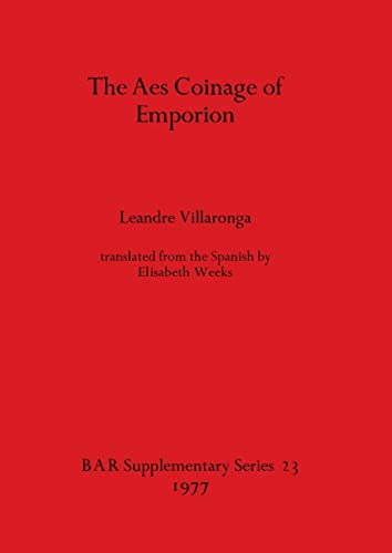 9780904531701: The Aes Coinage of Emporion (British Archaeological Reports International Series)