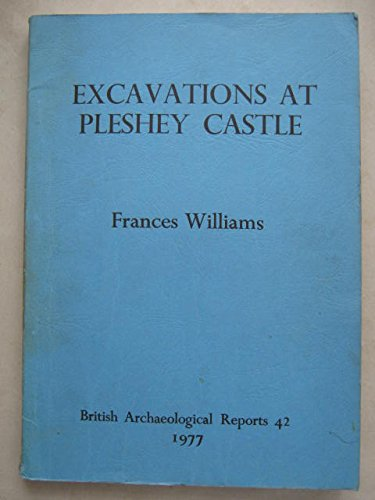 9780904531947: Pleshey Castle, Essex (XII-XVI century): Excavations in the bailey, 1959-1963 (British archaeological reports)