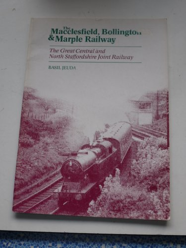 The Macclesfield, Bollington & Marple Railway: the Great Central and North Staffordshire Joint Ra...