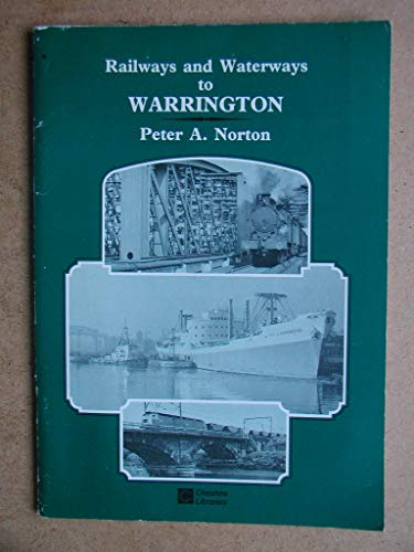 9780904532098: Railways and Waterways to Warrington