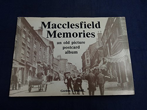 Macclesfield Memories: An Old Picture Postcard Album.