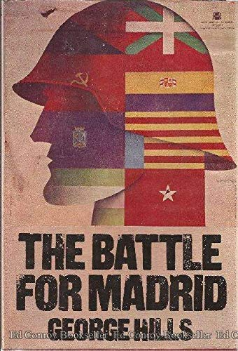 The Battle for Madrid / George Hills: Hills, George