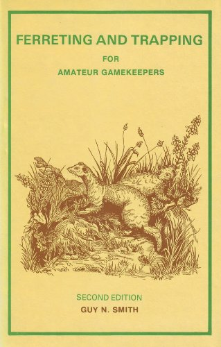 Ferreting and Trapping for Amateur Gamekeepers: Smith, Guy N.