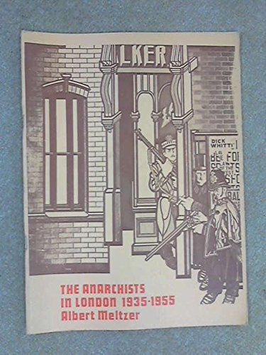9780904564129: Anarchists in London, 1935-55: With a Postscript on the Last 20 Years