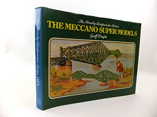 9780904568073: The Meccano Super Models: 002 (Hornby Companion)
