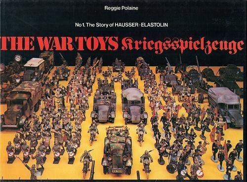 9780904568172: War Toys: The Story of Hausser Elastolin v. 1
