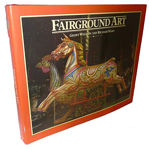 Fairground Art: The Art Forms of Travelling: WEEDON, Geoff &