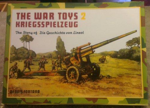 9780904568295: The War Toys 2: Kriegsspielzeug : The Story of / Die Geschichte Von Lineol (v. 2)