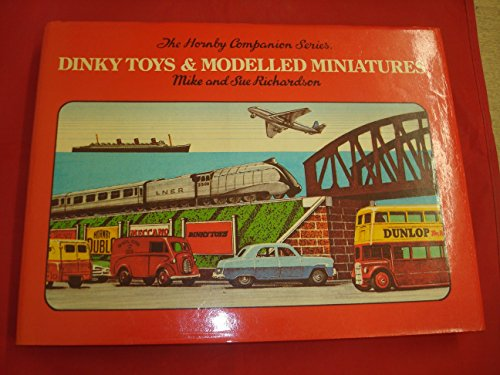 9780904568332: Dinky Toys and Modelled Miniatures (Hornby Companion)