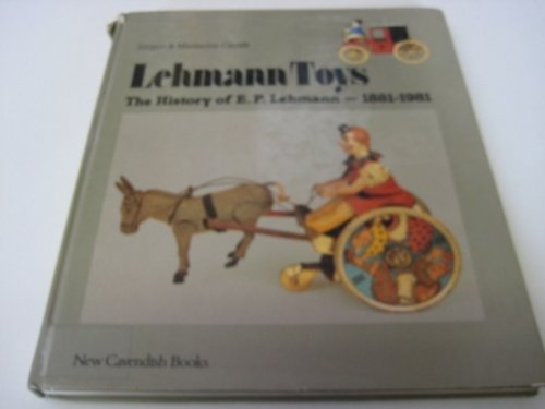 9780904568400: Lehmann Toys, the History of E. P. Lehmann 1881-1981