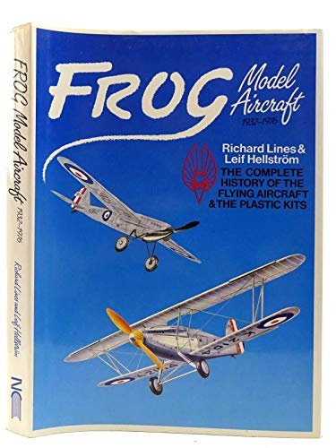 9780904568639: Frog Model Aircraft 1932-1976: The Complete History of the Flying Aircraft & the Plastic Kits
