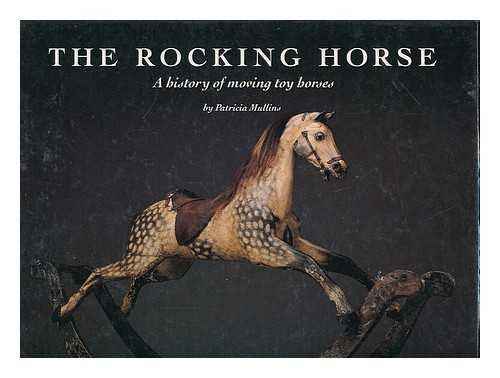 9780904568691: The Rocking Horse: A History of Moving Toy Horses