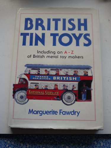 BRITISH TIN TOYS : Including an A-Z of British Toy Makers