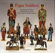 9780904568967: Paper Soldiers: The Illustrated History of Printed Paper Armies from the 18th, 19th & 20th Centuries