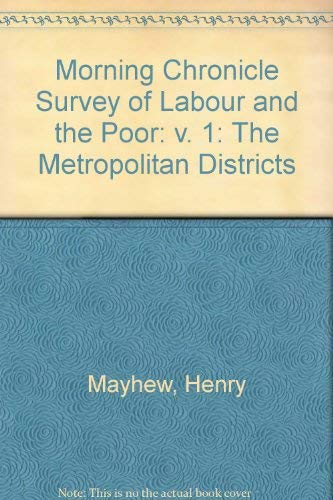 The Morning Chronicle Survey of Labour and the Poor (0904573206) by Henry Mayhew