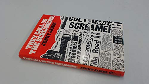 9780904573275: They Call Us the Screamers