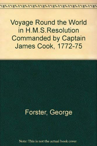 A Voyage Round the World in H.M.s: Forster, George