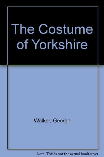 9780904573459: The Costume of Yorkshire (Social history)