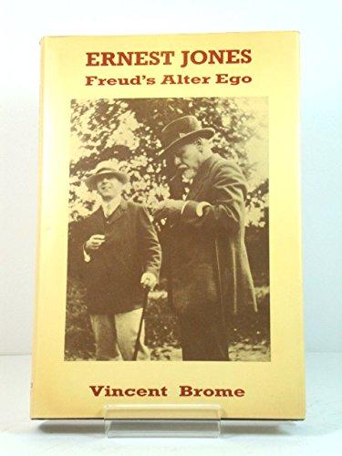 Ernest Jones: Freud's Alter Ego (Psychology): Brome, Vincent