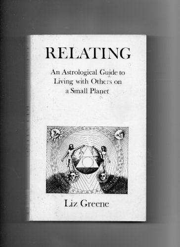 9780904575286: Relating: Astrological Guide to Living with Others on a Small Planet