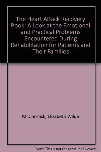 9780904575378: The Heart Attack Recovery Book: A Look at the Emotional and Practical Problems Encountered During Rehabilitation for Patients and Their Families