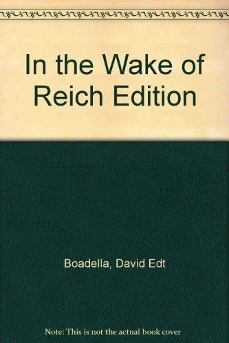 In the Wake of Reich Edition: Boadella, David Edt