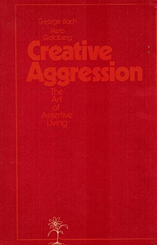 9780904576139: Creative Aggression: Art of Assertive Living