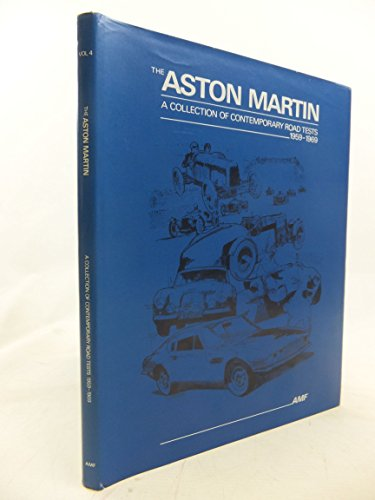 The Aston Martin: A Collection of Contemporary Road Tests 1959-1969: Feather, Adrian M. (Compiler)