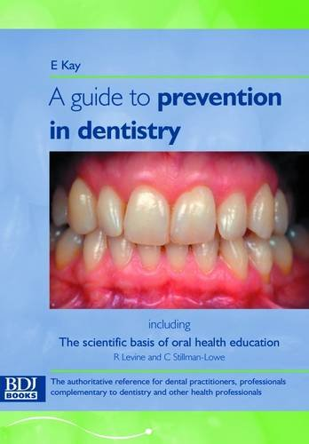 Guide to Prevention in Dentistry: Including the: Kay, E.J. &