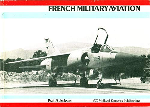 9780904597189: French Military Aviation (Military Aviation Series)