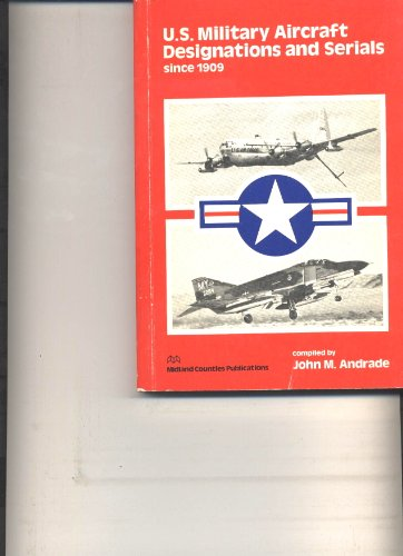 9780904597226: United States Military Aircraft Designations and Serials Since 1909