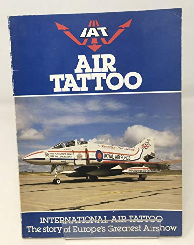 9780904597486: Air Tattoo: Story of Europe's Greatest Air Show