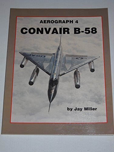 9780904597547: Convair B-58 (Aerograph)