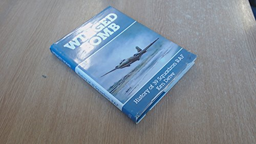 The Winged Bomb: History of 39 Squadron, R.A.F.: Delve, Ken