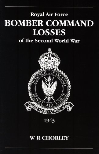 RAF Bomber Command Losses of the Second World War, Vol. 4: 1943: Chorley, W.R.
