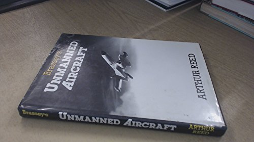 Brassey's Unmanned Aircraft (0904609324) by Arthur Reed